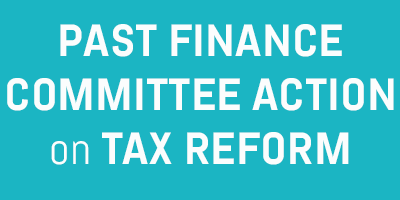 past finance committee action on tax reform